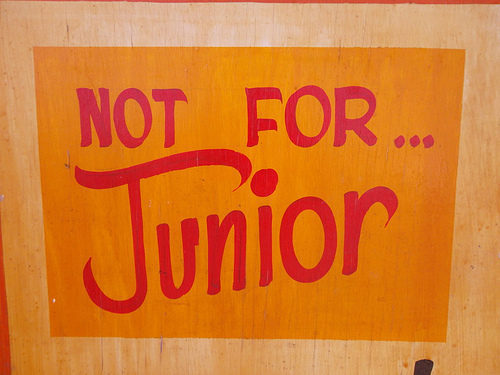 Not for Junior